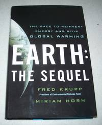Earth: The Sequel, the Race to Reinvent Energy and Stop Global Warming