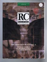 The Heritage of Macao I, Four Centuries of Architectural and Urban History. RC, Review of Culture No. 36-37 (2nd Series), English Edition