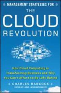 Management Strategies for the Cloud Revolution : How Cloud Computing Is Transforming Business and...