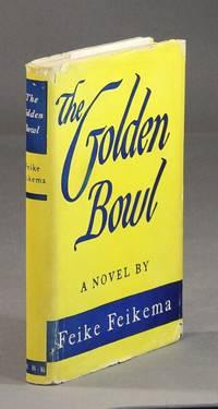 The golden bowl. A novel by Feike Feikema