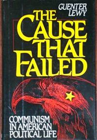 The Cause That Failed: Communism in American Political L:ife