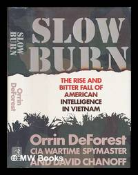 image of Slow Burn : the Rise and Bitter Fall of American Intelligence in Vietnam / Orrin Deforest and David Chanoff