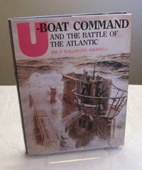 U-Boat Command and the Battle of the Atlantic