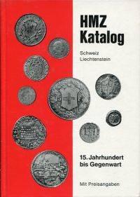 HMZ Katalog. Schweiz, Lichtenstein. 15. Jahrhundert bis Gegenwart. Mit Preisangaben.