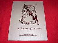 SARM 1905 - 2005 : A Century of Success : The First 100 Years of the Saskatchewan Association of Rural Municipalities