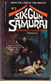 Sixgun Samurai # 3: Gundown at Golden Gate