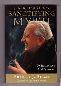 image of J.R.R. Tolkien's Sanctifying Myth: Understanding Middle Earth