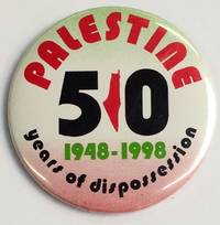 Palestine / 1948-1998 / 50 years of dispossession [pinback button]