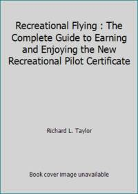 image of Recreational Flying : The Complete Guide to Earning and Enjoying the New Recreational Pilot Certificate