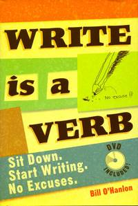 image of Write Is a Verb: Sit Down, Start Writing, No Excuses (Book & DVD)