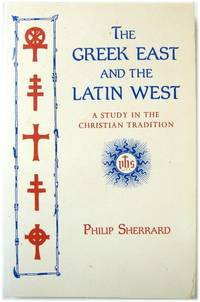 The Greek East and the Latin West: A Study in the Christian Tradition