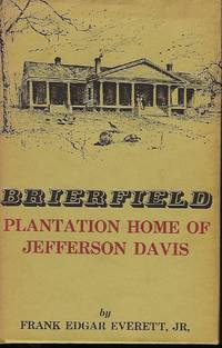 BRIERFIELD: PLANTATION HOME OF JEFFERSON DAVIS