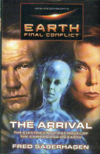Gene Roddenberry's Earth: Final Conflict--the Arrival by  Fred Saberhagen - 1st Edition - 1999 - from Chris Hartmann, Bookseller and Biblio.com