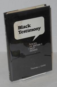 Black testimony; the voices of Britain's West Indians