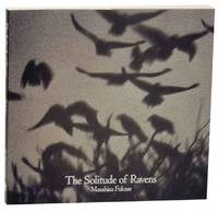 The Solitude of Ravens by  Masahisa FUKASE - Paperback - First Edition - 1991 - from Jeff Hirsch Books, ABAA (SKU: 156584)