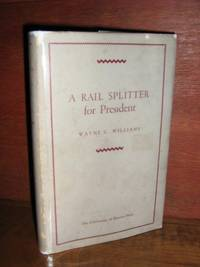 A Rail Splitter For President