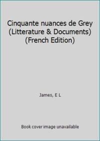image of Cinquante nuances de Grey (Litterature_Documents) (French Edition)