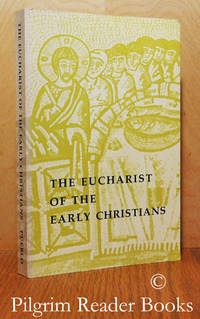 The Eucharist of the Early Christians.