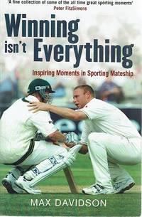 Winning Isn't Everything: Inspiring Moments In Sporting Mateship