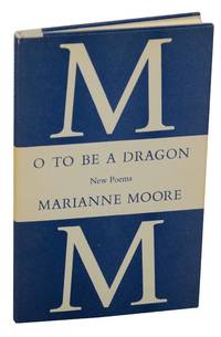O To Be A Dragon: New Poems