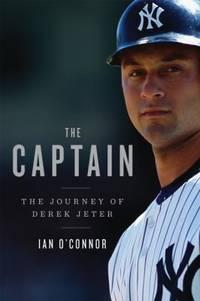 image of The Captain : The Journey of Derek Jeter