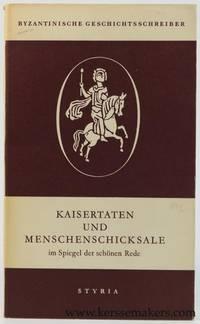 Kaisertaten und Menschenschicksale im Spiegel der Schönen Rede. Reden und Briefe des Niketas...