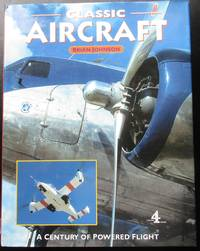 Classic Aircraft: A Century of Powered Flight