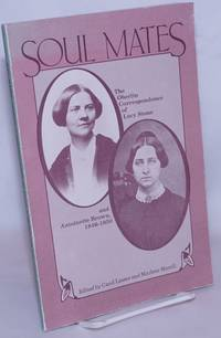 image of Soul Mates: the Oberlin correspondence of Lucy Stone and Antoinette Brown, 1846-1850