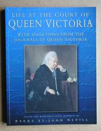 Life At The Court Of Queen Victoria 1861-1901