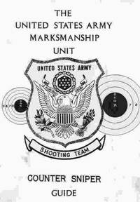 The United States Army Marksmanship Unit, Counter Sniper Guide by  Winston A Dahl - PhotoCopy Only; First Impression - 1973 - from A Book Legacy and Biblio.com