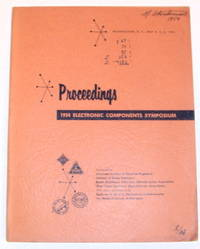 Proceedings 1954 Electronic Components Symposium Washington D.C. May 4, 5, 6, 1954