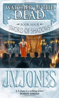 Watcher Of The Dead: Book 4 of the Sword of Shadows by  J. V Jones - Paperback - from World of Books Ltd (SKU: GOR006531618)