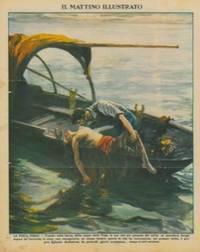 La pesca ferale. Tirando nella barca, dalle acque della Plaja, la rete, un pescatore bergamasco vi ha trovato un corpo umano, in cui ha riconosciuto il figlio dodicenne, da parecchi giorni scomparso...