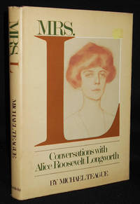 image of Mrs. L: Conversations with Alice Roosevelt Longworth