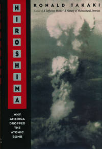 Hiroshima Why America Dropped the Atomic Bomb