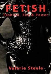 image of Fetish: Fashion, Sex & Power