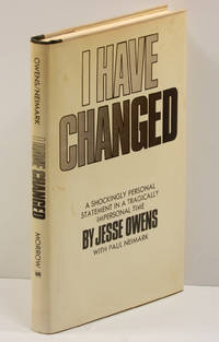 """I HAVE CHANGED; (""""A Shockingly Personal Statement in a Tragically Impersonal..."""