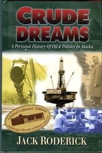 Crude Dreams: A Personal History of Oil & Politics in Alaska