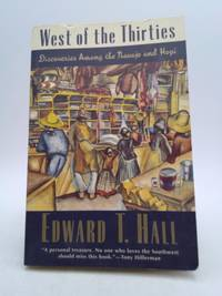 image of West of the Thirties : Discoveries among the Navajo and Hopi