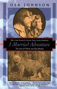 image of I Married Adventure: The Lives of Martin and Osa Johnson (Kodansha Globe)