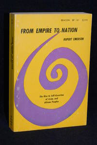 From Empire to Nation; The Rise to Self-Assertion of Asian and African Peoples
