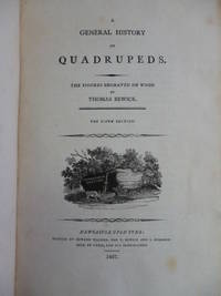 A General History of Quadrupeds. The Figures Engraved on Wood