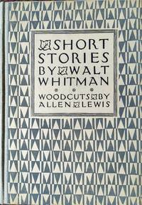 The Half-Breed and other stories by Walt Whitman. Now first collected by Thomas Ollive Mabbott. Woodcuts by Allen Lewis
