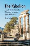 image of The Kybalion a Study of the Hermetic Philosophy of Ancient Egypt and Greece