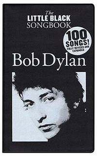 The Little Black Songbook: Bob Dylan: Revised & Expanded Edition