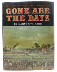 GONE ARE The DAYS by  Harnett T Kane - 1st edition - 1960 - from Tavistock Books, ABAA (SKU: 12753)