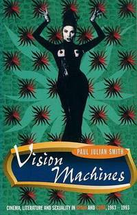 image of Vision Machines: Cinema, Literature and Sexuality in Spain and Cuba, 1983-1993