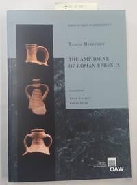 The Amphorae of Roman Ephesus; Forschungen in Ephesos XV/1