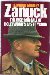 Zanuck : The Rise and Fall of Hollywood's Last Tycoon