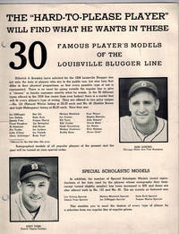 "The ""Hard-To-Please-Player"" Will Find What he Wants in These 30 Famous Player's Models of the Louisville Slugger Line  ( Promotional Sheet )"